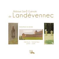 ABBAYE SAINT-GUENOLE DE LANDEVENNEC - NAISSANCE DU BLANC - ED.CRER
