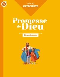PROMESSE DE DIEU - DIEU EST AMOUR . CATECHISTE