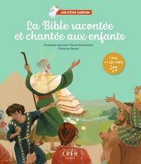 JOIE D'ETRE CHRETIEN LA BIBLE RACONTEE ET CHANTEE AUX ENFANTS