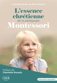 L'ESSENCE CHRETIENNE DE LA PEDAGOGIE MONTESSORI - ENFANCE DE L'AME  - TRANSMETTRE AUJOURD'HUI - ED.C