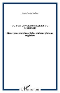 DU BON USAGE DU SEXE ET DU MARIAGE - STRUCTURES MATRIMONIALES DU HAUT PLATEAU NIGERIEN
