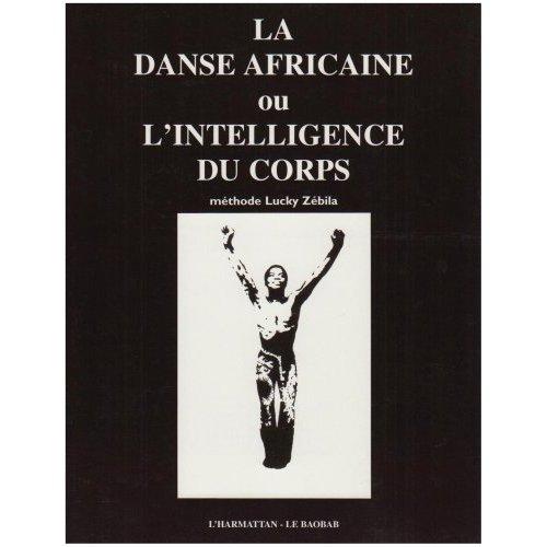DANSE AFRICAINE OU L'INTELLIGENCE DU CORPS ...