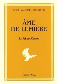 AME DE LUMIERE - LA LOI DU KARMA