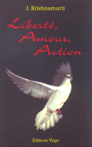 LIBERTE, AMOUR, ACTION