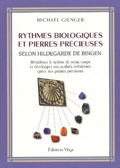 RYTHMES BIOLOGIQUES ET PIERRES PRECIEUSES - SELON HILDEGARDE DE BINGEN