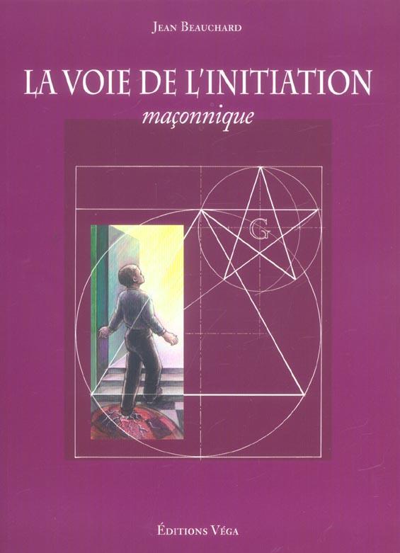 VOIE DE L'INITIATION MACONNIQUE (LA)