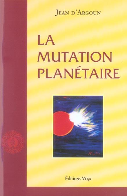 MUTATION PLANETAIRE (LA)