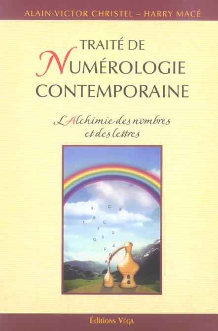 TRAITE DE NUMEROLOGIE CONTEMPORAINE - L'ALCHIMIE DES NOMBRES ET DES LETTRES