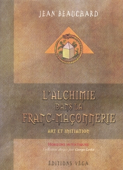 L'ALCHIMIE DANS LA FRANC-MACONNERIE