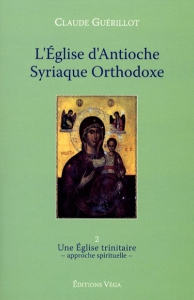 EGLISE D'ANTIOCHE SYRIAQUE ORTHODOXE (L')  TOME II