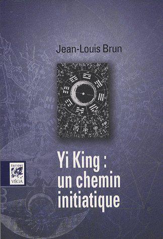 YI JING : UN CHEMIN INITIATIQUE