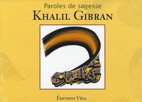 PAROLES DE SAGESSES - KHALIL GIBRAN