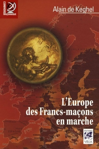 L'EUROPE DES FRANCS-MACONS EN MARCHE