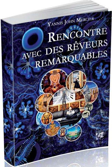 RENCONTRE AVEC DES REVEURS REMARQUABLES