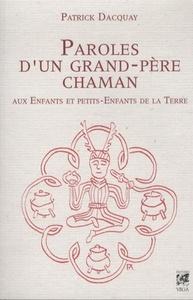PAROLES D'UN GRAND-PERE CHAMAN