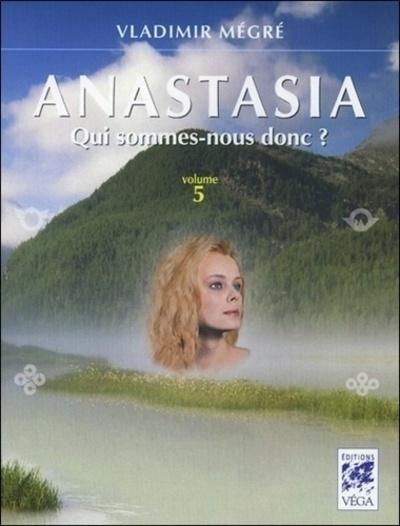 ANASTASIA, QUI SOMMES-NOUS DONC ? - VOLUME 5