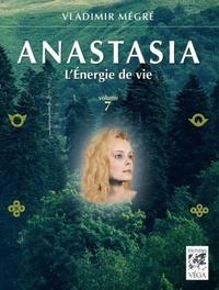 ANASTASIA, L'ENERGIE DE LA VIE - VOLUME 7