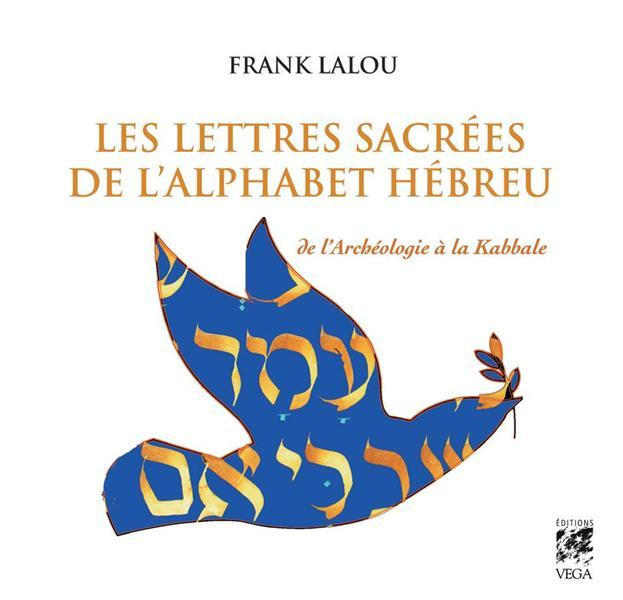 LETTRES SACREES DE L'ALPHABET HEBREU (LES)