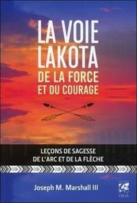 LA VOIE LAKOTA DE LA FORCE ET DU COURAGE