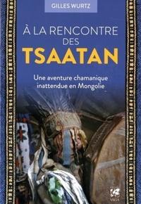 A LA RENCONTRE DES TSAATAN