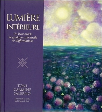 LUMIERE INTERIEURE - UN LIVRE ORACLE DE GUIDANCE SPIRITUELLE ET D'AFFIRMATIONS