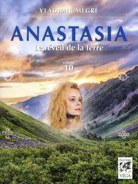 ANASTASIA, LE REVEIL DE LA TERRE - VOLUME 10