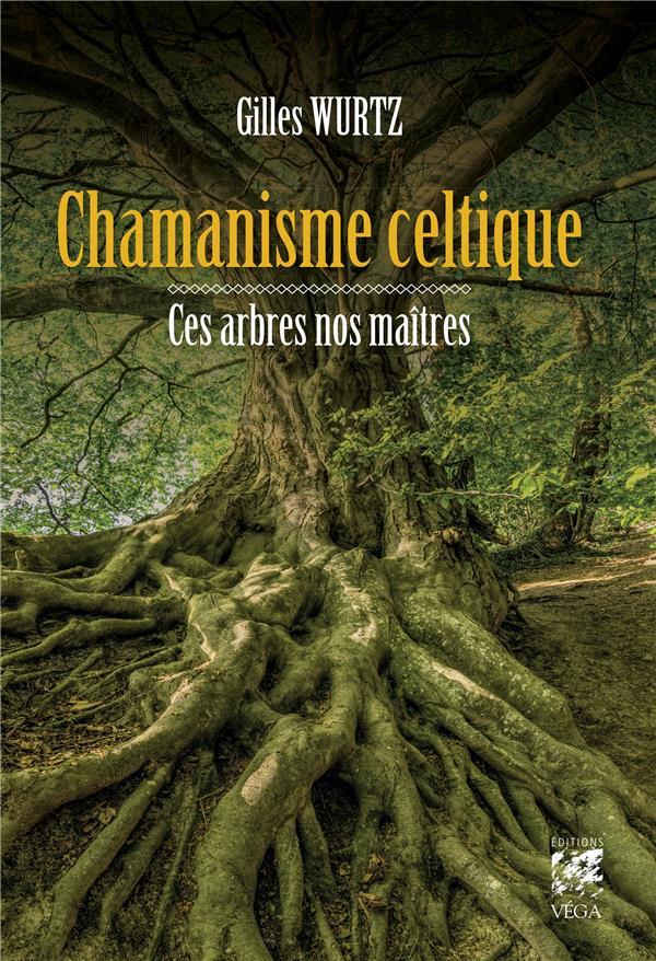 CHAMANISME CELTIQUE - CES ARBRES NOS MAITRES