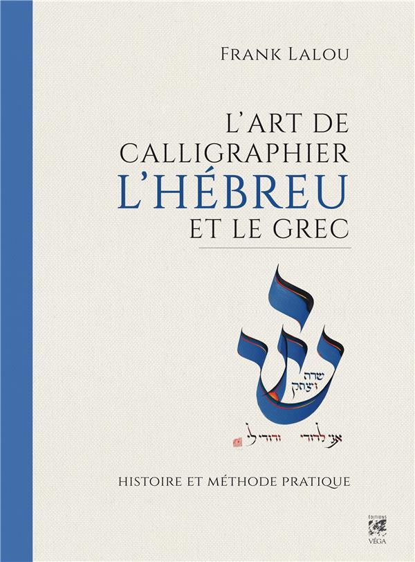 L'ART DE CALLIGRAPHIER L'HEBREU ET LE GREC