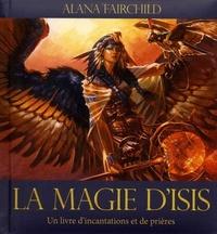 LA MAGIE D'ISIS - UN LIVRE D'INCANTATIONS ET DE PRIERES