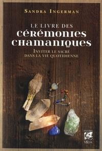 LIVRE DES CEREMONIES CHAMANIQUES (LE)