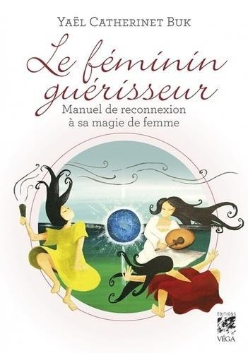 LE FEMININ GUERISSEUR