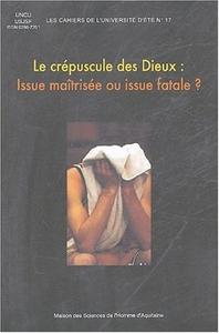 CREPUSCULE DES DIEUX (LE). : ISSUE MAITRISEE OU ISSUE FATALE ?