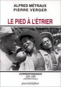 LE PIED A L'ETRIER, CORRESPONDANCE 1946-1963