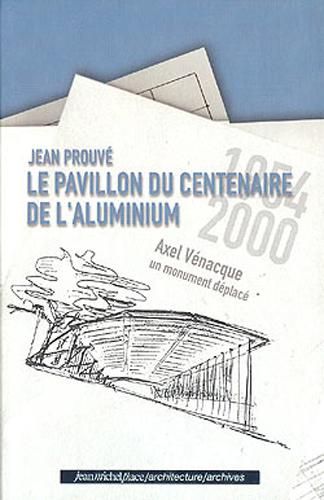 PAVILLON DU CENTENAIRE DE L'ALUMINIUM
