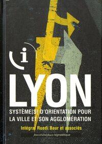 LYON : SYSTEME(S) D'ORIENTATION POUR LA VILLE