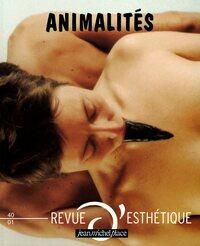 REVUE D'ESTHETIQUE N  40 : ANIMALITES