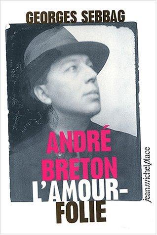 ANDRE BRETON L'AMOUR-FOLIE