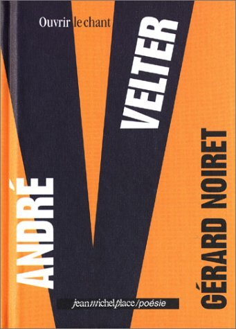ANDRE VELTER OUVRIR LE CHANT