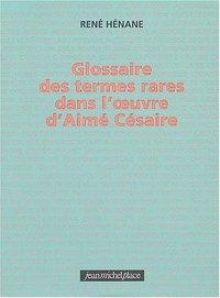 GLOSSAIRE DES THEMES RARES D'AIME CESAIRE