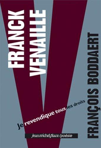 FRANCK VENAILLE JE REVENDIQUE TOUS LES DROITS
