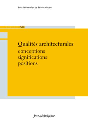 QUALITES ARCHITECTURALES / CONCEPTIONS SIGNIFICATIONS POSITIONS