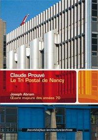 CLAUDE PROUVE LE TRI POSTAL DE NANCY