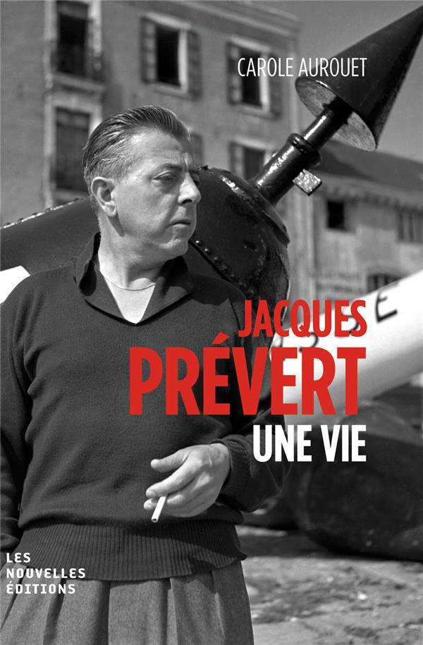 JACQUES PREVERT, UNE BIOGRAPHIE