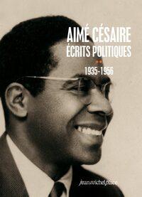 AIME CESAIRE, ECRITS POLITIQUES (1935-1956) TOME 2