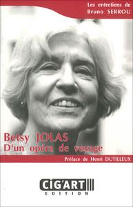 BETSY JOLAS : D'UN OPERA DE VOYAGE