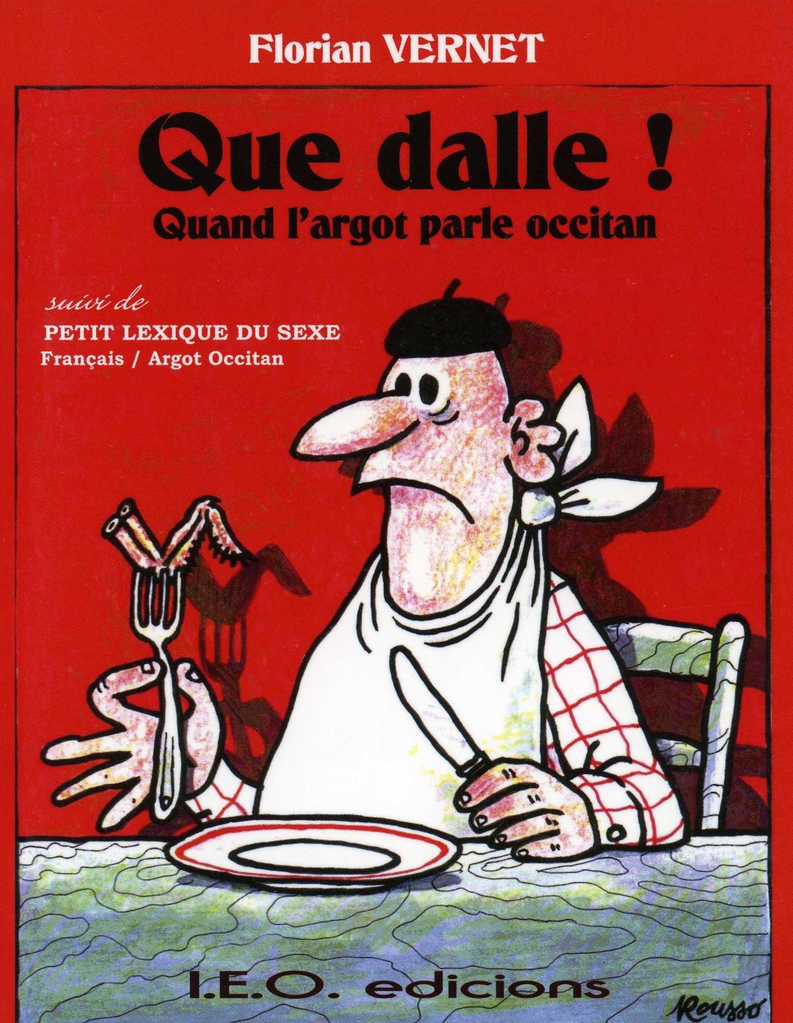 QUE DALLE ! QUAND L'ARGOT PARLE OCCITAN