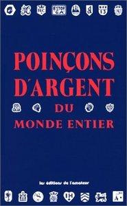 POINCONS D'ARGENT DU MONDE ENTIER (3ED) (LES)