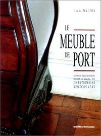 MEUBLE DE PORT (LE) - UN PATRIMOINE REDECOUVERT