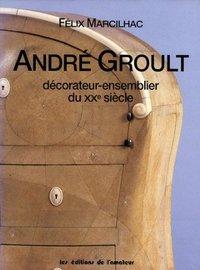 ANDRE GROULT - DECORATEUR-ENSEMBLIER DU XXE SIECLE