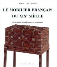 MOBILIER FRANCAIS DU XIX SIECLE (2ED) (LE) - DICTIONNAIRE DES EBENISTES ET MENUISIERS